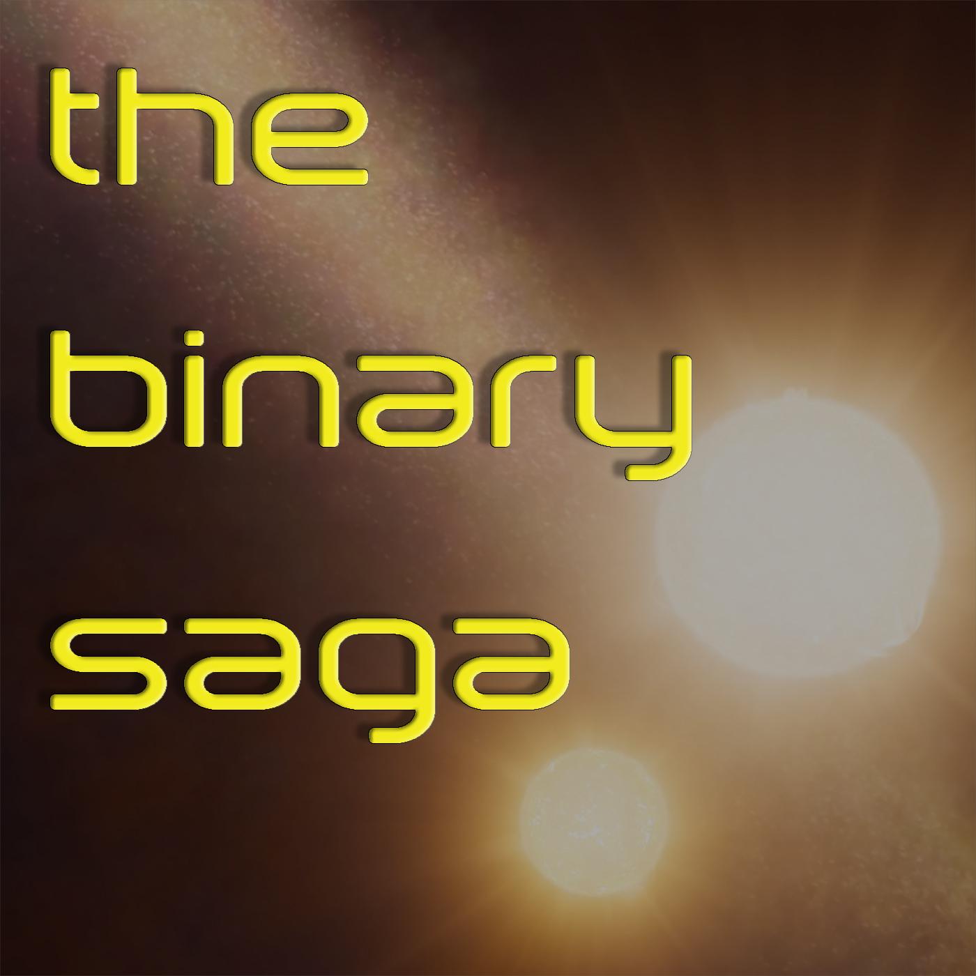 The Binary Saga
